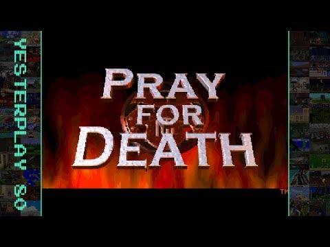 #YesterPlay: Pray For Death (MS-DOS, Light Shock Software, 1996)