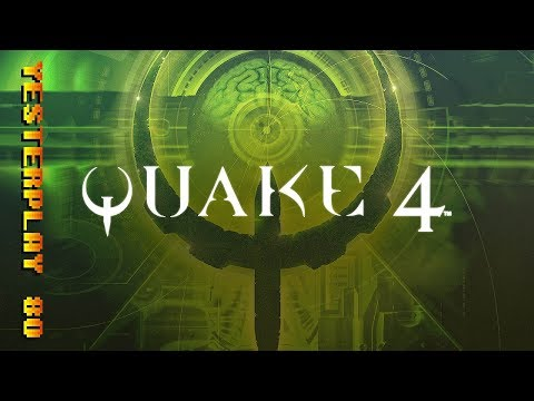 YesterPlay: Quake 4 (PC, Raven Software, 2005)